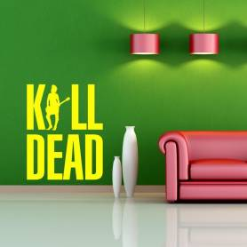 Sticker Kill dead - 57*71...